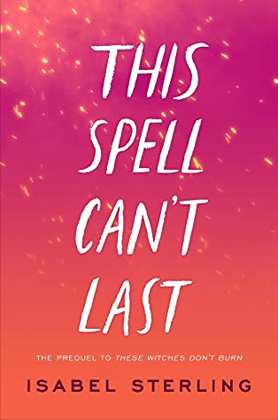 This Spell Can't Last (These Witches Don't Burn, #0.5)