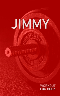 Jimmy: Blank Daily Health Fitness Workout Log Book - Track Exercise Type, Sets, Reps, Weight, Cardio, Calories, Distance & Time - Record Stretches Warmup Cooldown & Water Intake - Personalized First Name Initial J Red Dumbbell Cover