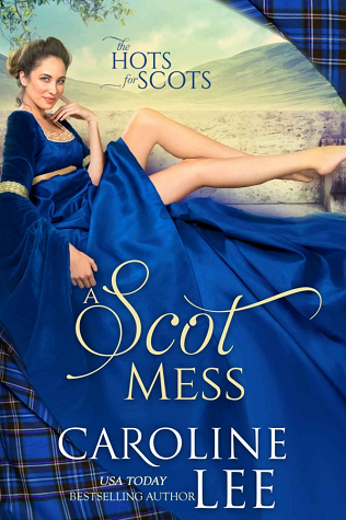 A Scot Mess (The Hots for Scots, #1)