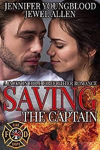 Saving the Captain (Jackson Hole Firefighter #5)