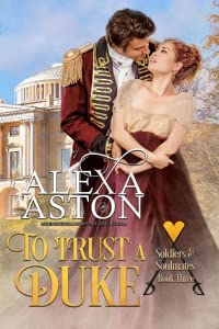 To Trust a Duke (Soldiers and Soulmates #3)