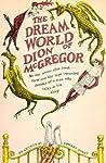 The Dream World of Dion McGregor by Dion McGregor