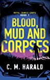 Blood, Mud and Corpses (Royal Zombie Corps Book 1)