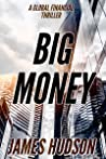 Big Money by James  Hudson