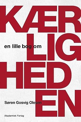 En lille bog om Kærligheden by Søren Gosvig Olesen