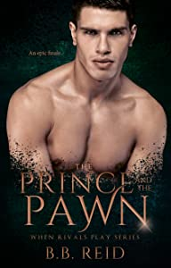 The Prince and the Pawn (When Rivals Play, #4)