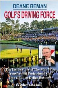 Deane Beman: Golf's Driving Force