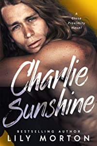 Charlie Sunshine (Close Proximity, #2)