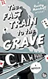 The Fast Train to the Grave