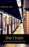 the 1 train: Glimpses of New York City