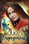 My Alien Engagement (The Accidental Alien Romance Chronicles, #2)