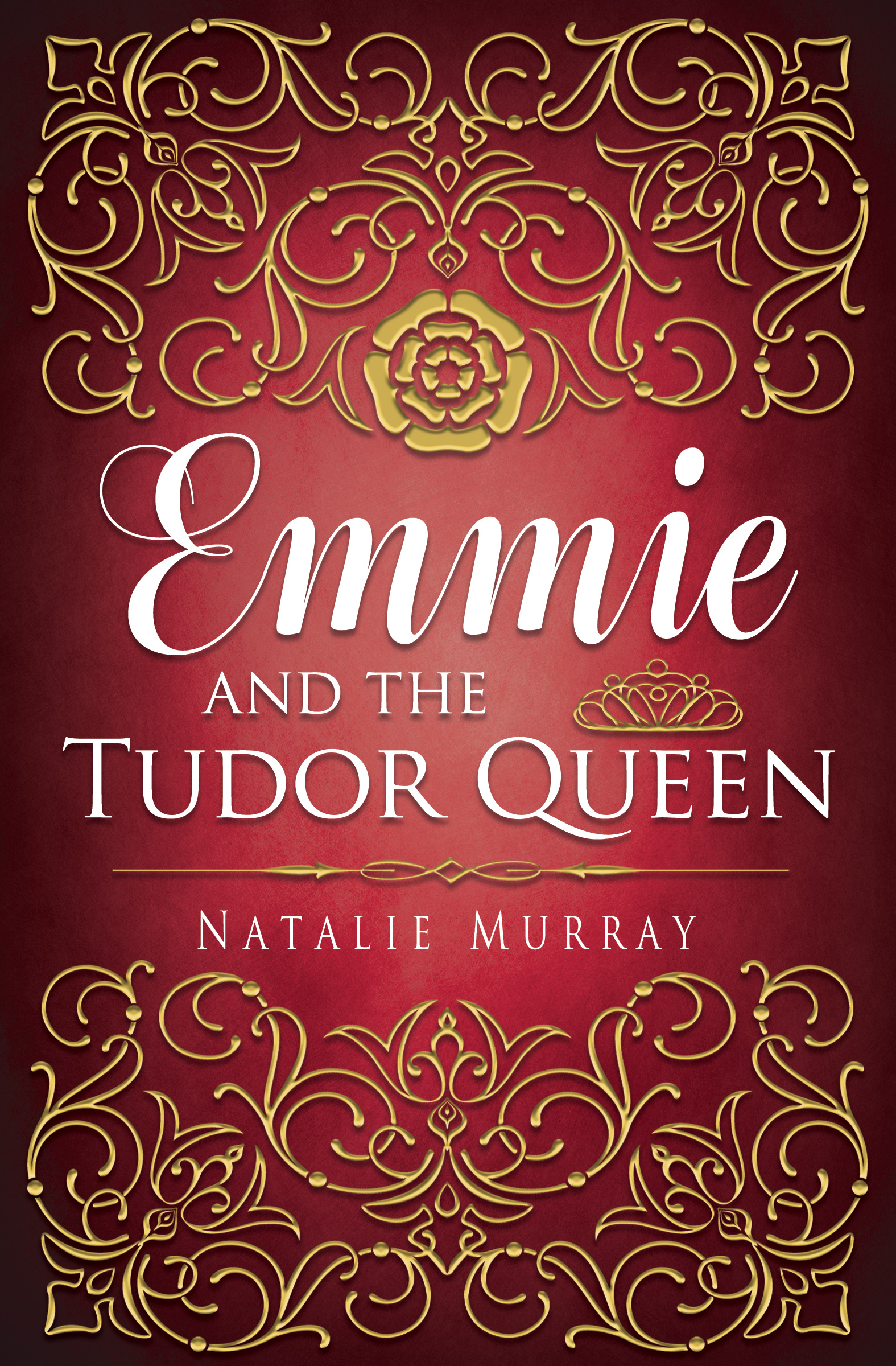 Emmie and the Tudor Queen (Hearts and Crowns, #2)