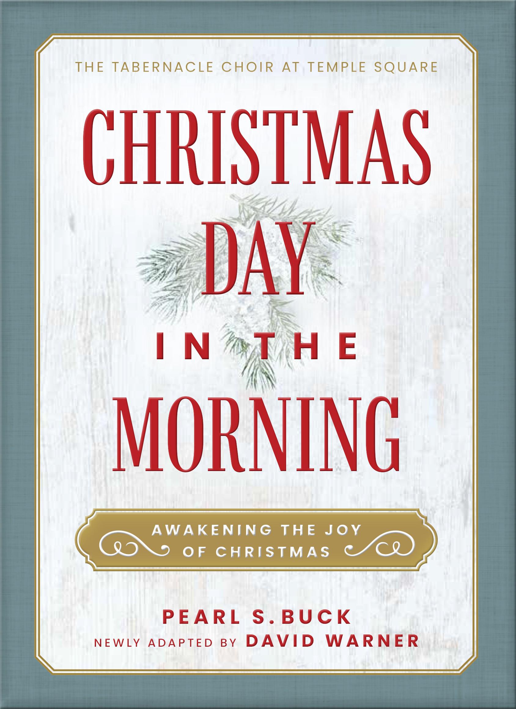 Christmas Day in the Morning: Awakening the Joy of Christmas
