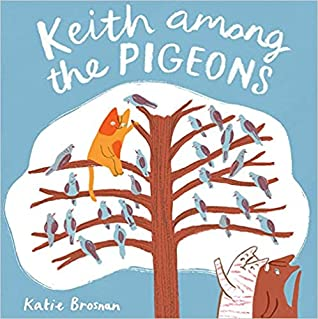 Keith among the Pigeons by Katie Brosnan