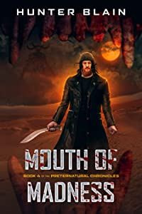 Mouth of Madness (The Preternatural Chronicles, #4)