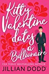 Kitty Valentine Dates a Billionaire (Kitty Valentine, #1)