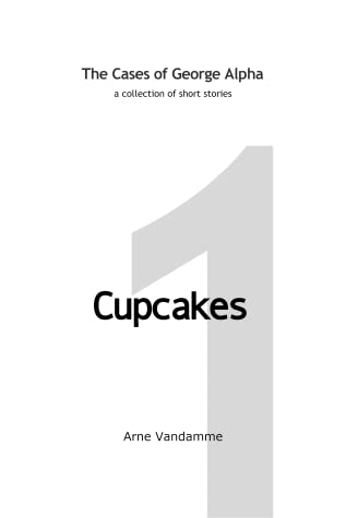 Cupcakes (The Cases of George Alpha, #1)