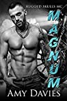 Magnum (Rugged Skulls MC, #1)