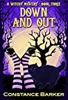 Down and Out (Witches Be Crazy #3)