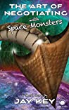 The Art of Negotiating with Space Monsters (A Short Story About a Guy Named Doug)