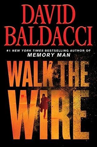 Walk the WirebyDavid Baldacci