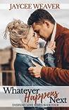 Whatever Happens Next (Everyday Love #4)