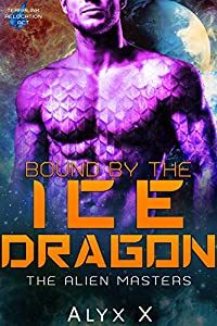 Bound by the Ice Dragon (The Alien Masters, #1)