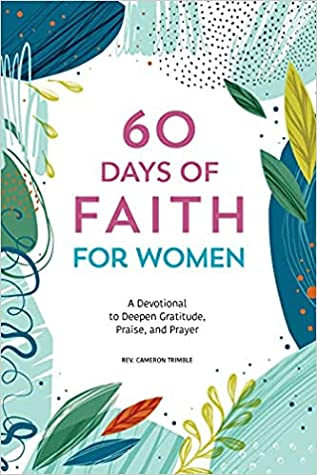 60 Days of Faith for Women by Cameron Trimble