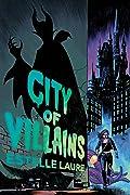 City of Villains (City of Villains, #1)