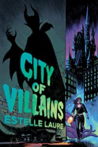 City of Villains (City of Villains, #1)