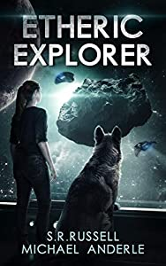 Etheric Explorer (Etheric Adventures: Anne and Jinx, #3)
