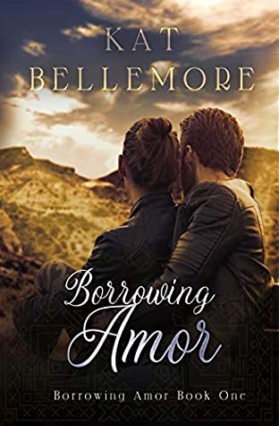 Borrowing Amor (Borrowing Amor, #1)