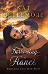 Borrowing a Fiancé: A Sweet Romance (Borrowing Amor Book Three)