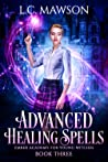 Advanced Healing Spells (Ember Academy for Young Witches, #3)