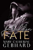 Forbidden Fate (Crowne Point, #3)