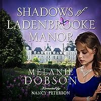 Shadows of Ladenbrooke Manor: A Novel