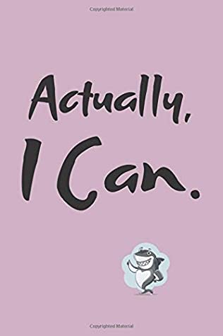 """Actually I Can: Notebook, hourly organizer with Motivational Quote on the cover. Series With Bussiness Shark (110 Pages 6"""" x 9"""")"""