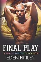 Final Play (Fake Boyfriend)