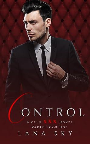 Control: XXX Vadim Book 1 (Club XXX #4)