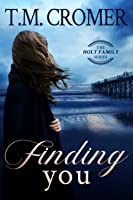 Finding You (The Holt Family, #1)