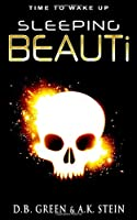Sleeping BEAUTi: A Twisted Retelling