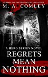 Regrets Mean Nothing (Hero, #6)