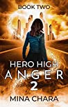 Anger (Hero High, #2)