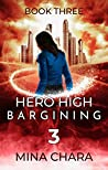 Bargaining (Hero High, #3)