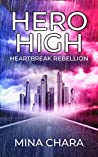 Heartbreak Rebellion (Hero High, #4)