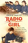 Radio Girl: The Story of the Extraordinary Mrs Mac, Pioneering Engineer and Wartime Legend