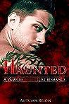 Haunted: A Vampire Blood Lust Romance (Vampire Paranormal Romance, #2)