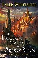 The Thousand Deaths of Ardor Benn (Kingdom of Grit, #1)