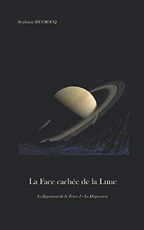 La Face cachée de la Lune (Le Jugement de la Terre - Dispersion)