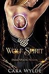 Wolf Spirit (Dark Moon Prison, #2)